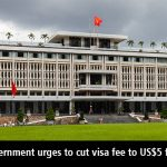 Vietnam government urges to cut visa fee to US$5 from US$45