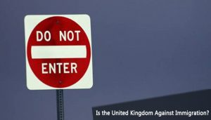 Is the United Kingdom Against Immigration