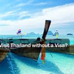 Can I Visit Thailand without a Visa